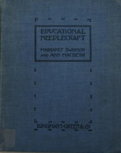 "Front cover of ""Educational Needlecraft"" by Ann Macbeth and Margaret Swanson."