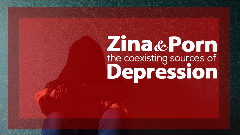 Zina and Porn Lead to a Long-Term Depression - GSalam.Net