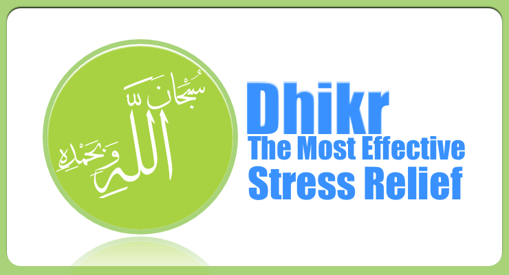 Dhikr The Most Effective Stress Relief - GSalam.Net
