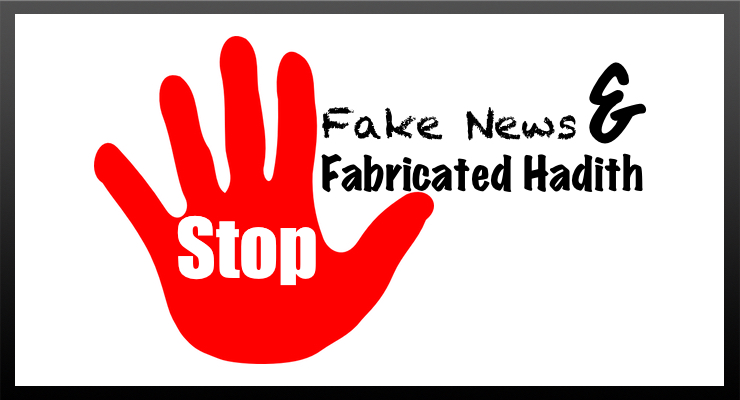 Fake News and Fabricated Hadith: The Harm, Implications and