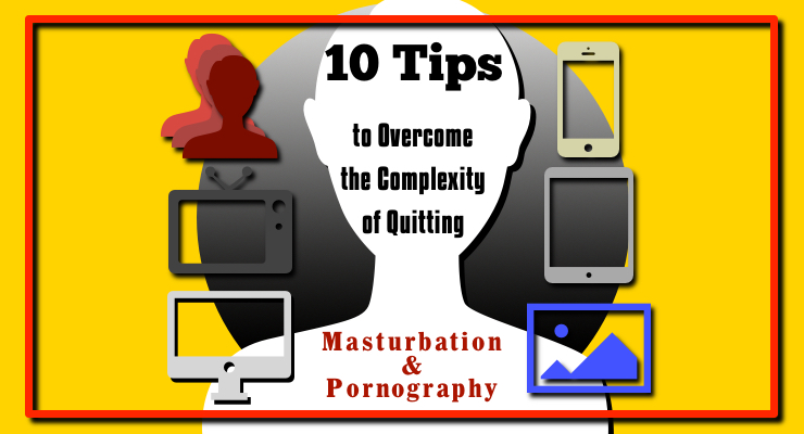 Habit masturbation of the overcoming
