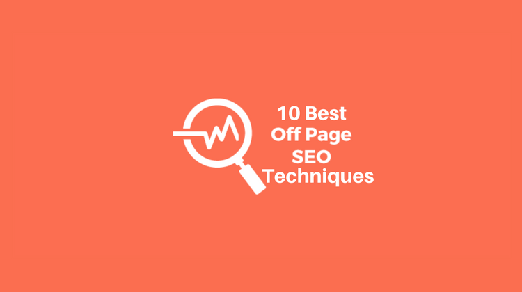 10 Important Off Page SEO Techniques to Boost Traffic
