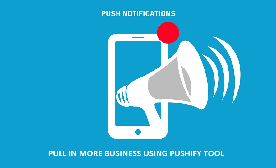 Discover The Power Of Push Notifications Using Pushify