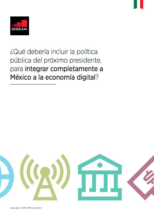 ¿Qué debería incluir la política pública del próximo presidente, para integrar completamente a México a la economía digital? image