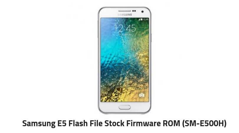 Samsung E5 Flash File
