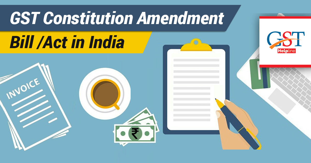 GST Constitution Amendment Bill/Act in India