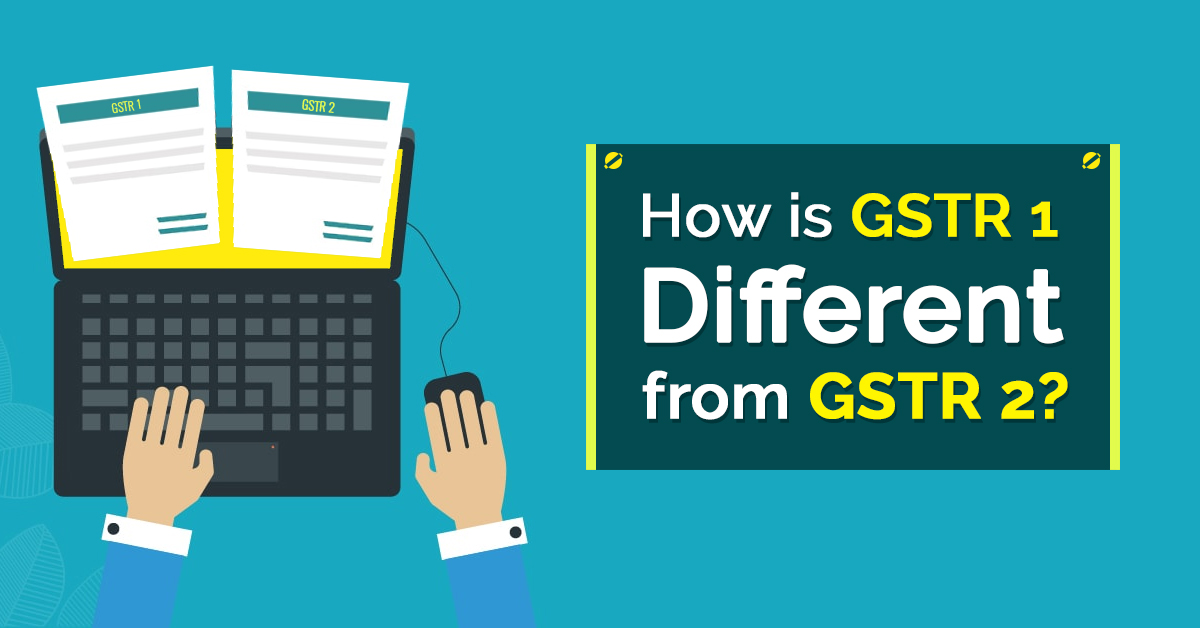 Difference Between GSTR 1 and GSTR 2