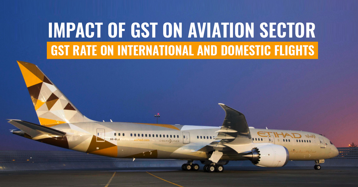 GST Impact on Aviation Sector - Rate on International & Domestic Flights