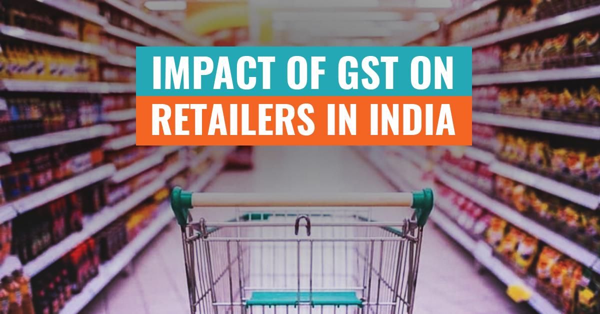 Impact of GST on Retailers in India