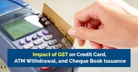 GST on Credit Card and ATM Withdrawals