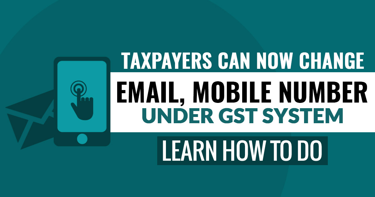 How to Change Email and Mobile Number on GST Portal