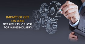 Impact-of-GST-on-Jobs-GST-Results-Job-Loss-For-MSME-Industry