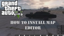 how to GTA 5 Map Editor