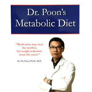 Dr. Poon's Metabolic Diet Book - New Edition is as easy as 1 - 2 - 3. His diet is design in 3 phases and each phase the book is full of cooking receipes and diet instructions.