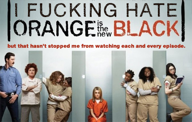 I-hate-Orange-is-the-new-black