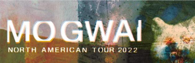 mogwai 2022 tour