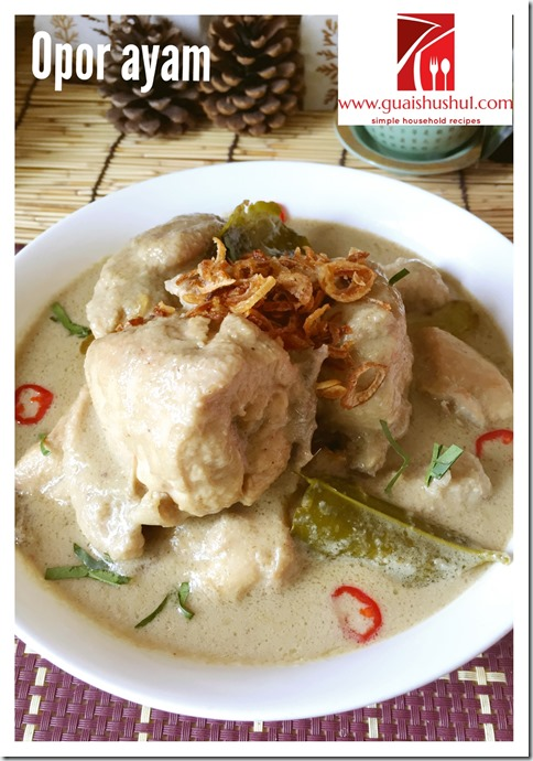 Indonesian Beige Colour Chicken Curry–Opor Ayam (印尼白色咖喱鸡–奥宝鸡)