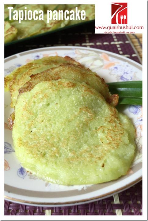 Pandan Tapioca Pancake or Pan Fried Tapioca Cake aka Kuih Ubi Kayu Lempeng (香兰木薯煎糕)