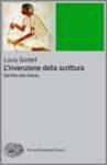 L'invenzione della scrittura. Dal Nilo alla Grecia di Louis Godart