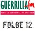 GuerrillaFM Folge 12