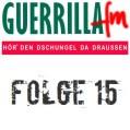 GuerrillaFM Folge 15