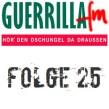 GuerrillaFM Folge 25