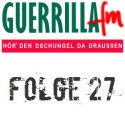 GuerrillaFM Folge 27