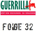 GuerrillaFM Folge 32