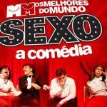 Os Melhores do Mundo com a peça Sexo – A Comédia