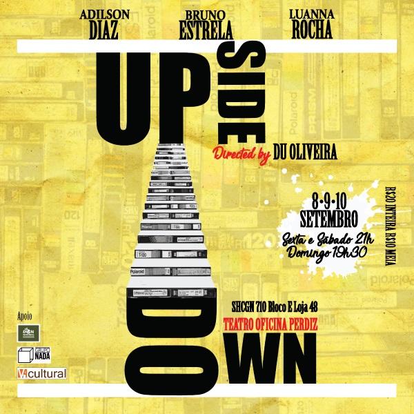 """O espetáculo """"Upside Down"""" volta em nova temporada, agora com direção de Du Oliveira e no elenco Adílson Diaz, Bruno Estrela e Luanna Rocha, no dias 08, 09 e 10 de setembro"""