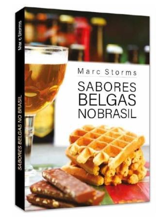 """Lançamento do livro """"Sabores belgas no Brasil"""" do belga Marc Storms - Fonte: Embaixada da Bélgica"""