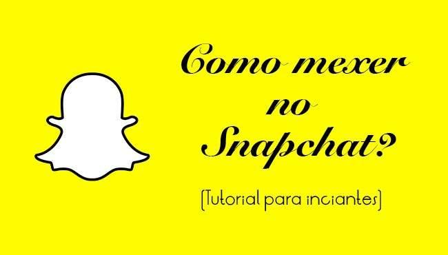 como-mexer-snapchat