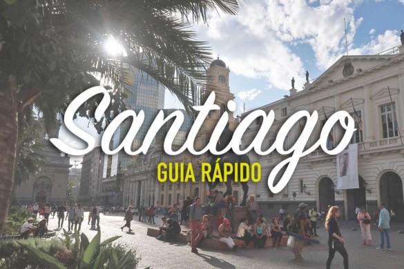 O que fazer em Santiago: tudo para montar sua viagem por conta própria!