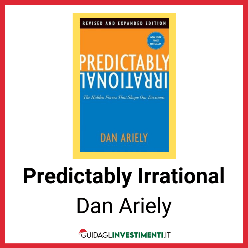 predicatbly irrational dan ariely guidaglinvestimenti.it