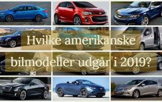 Hvilke amerikanske bilmodeller udgår i 2019?