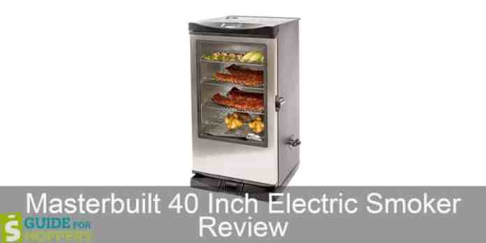 Masterbuilt 40 Inch Electric Smoker Review - Guide For Shoppers