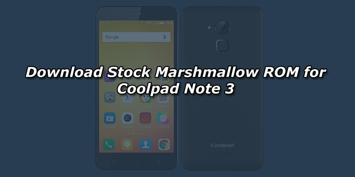 Download Stock Marshmallow ROM for Coolpad Note 3 - GuideGeekz