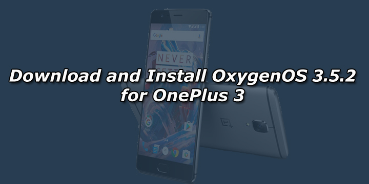 download and install oxygenos 3.5.2 for oneplus 3
