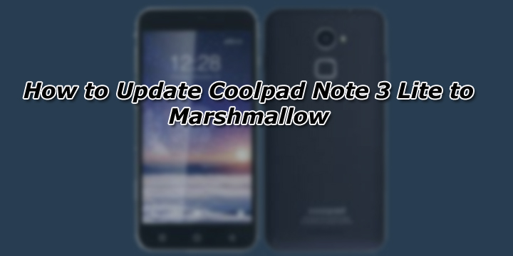 How to Update Coolpad Note 3 Lite to Marshmallow - GuideGeekz