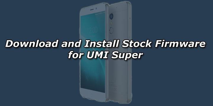 Download and Install Stock Firmware for UMI Super - GuideGeekz