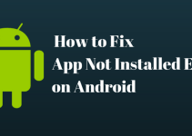 How to Fix App not Installed Error on Android Phone