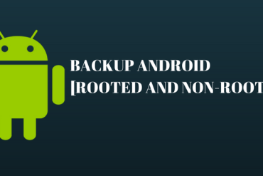 How to take Backup of Android Phones (Rooted and Non-Rooted)