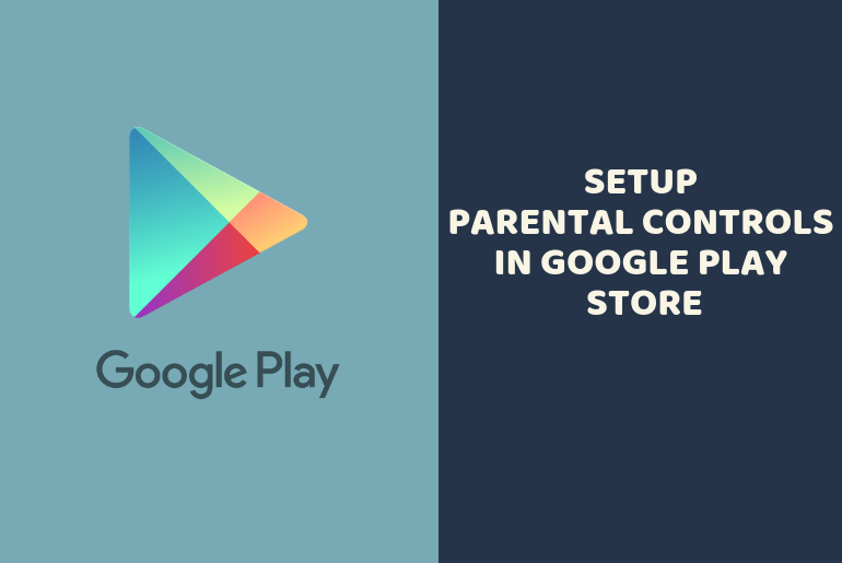 How to Setup Parental Controls in Google Play Store