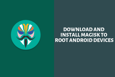 Download and Install Magisk to Root Android devices