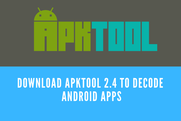 Download APKTool 2 4 to Decode Android Apps - GuideGeekz