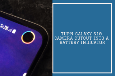 How to Turn Galaxy S10 Camera Cutout into a Battery Indicator
