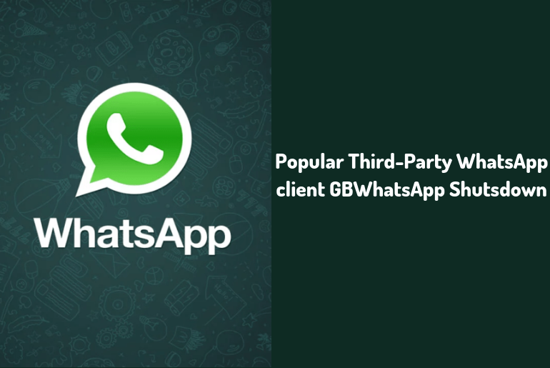 Popular Third-Party WhatsApp client GBWhatsApp Shutsdown