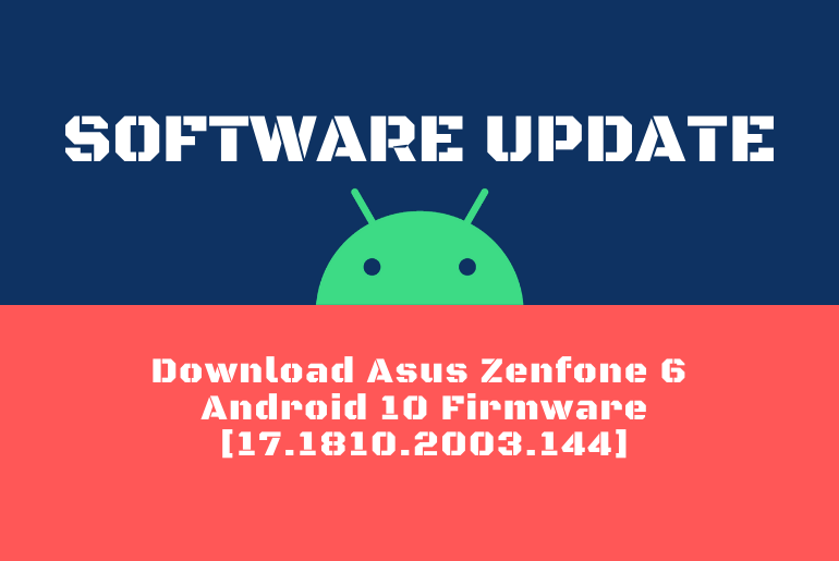 Download Asus Zenfone 6 Android 10 Firmware [17.1810.2003.144]