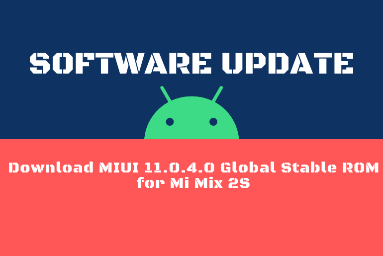 Download MIUI 11.0.4.0 Global Stable ROM for Mi Mix 2S