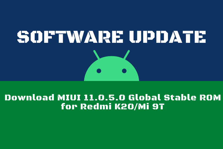 Download MIUI 11.0.5.0 Global Stable ROM for Redmi K20/Mi 9T